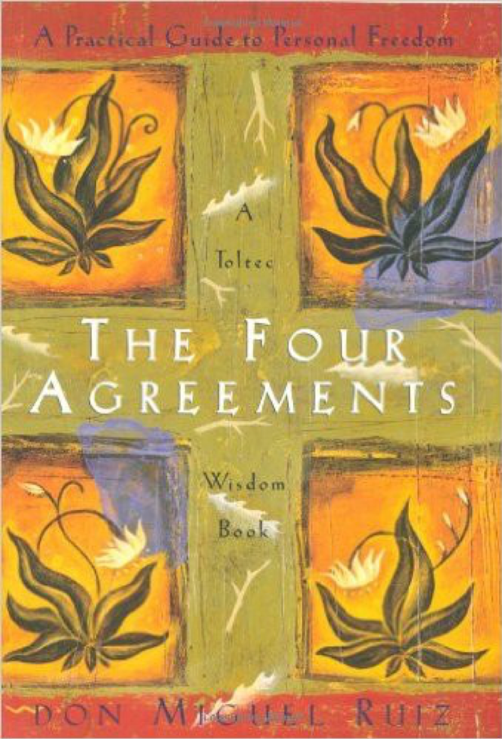 The Four Agreements – My Thoughts